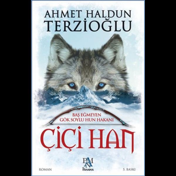 Çiçi Han - Ahmet Haldun Terzioğlu