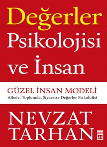 Değerler Psikolojisi ve İnsan - Güzel İnsan Modeli - Nevzat Tarhan