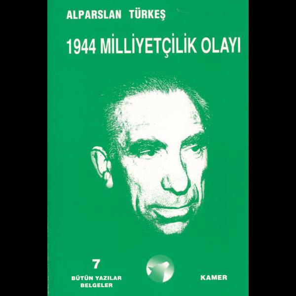 1944 Milliyetçilik Olayları - Alparslan Türkeş