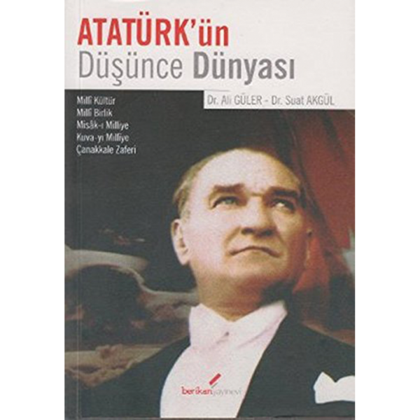 Atatürk'ün Düşünce Dünyası - Ali Güler, Suat Akgül