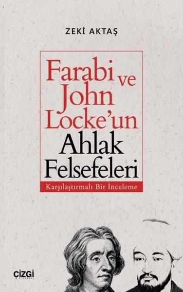 Farabi ve John Locke'un Ahlak Felsefeleri - Zeki Aktaş