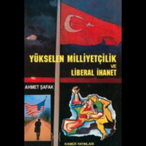 Yükselen Milliyetçilik ve Liberal İhanet - Ahmet Şafak