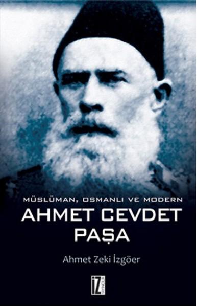 Müslüman, Osmanlı ve Modern - Ahmet Cevdet Paşa - Ahmet Zeki İzgöer