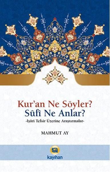 Kur'an Ne Söyler? Sufi Ne Anlar? - Mahmut Ay