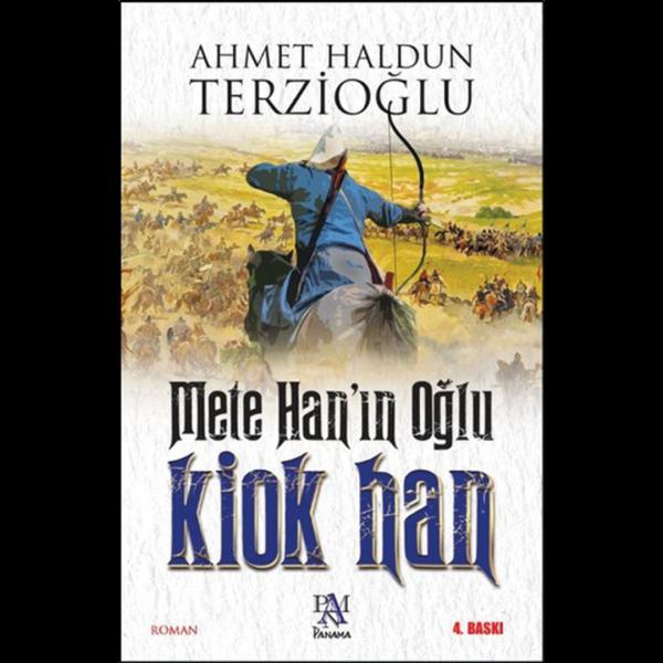 Mete Han'ın Oğlu Kiok Han - Ahmet Haldun Terzioğlu