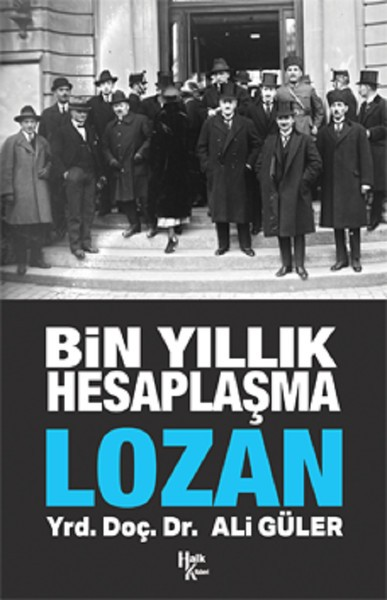 Bin Yıllık Hesaplaşma Lozan - Ali Güler