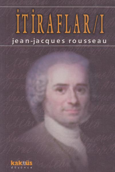 İtiraflar 1 - Jean - Jacques Rousseau
