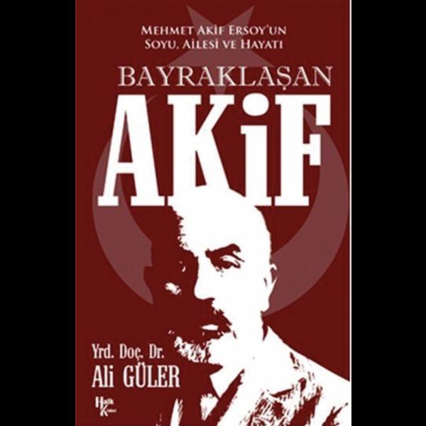 Bayraklaşan Akif - Ali Güler
