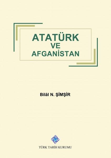 Atatürk ve Afganistan - Bilal Şimşir