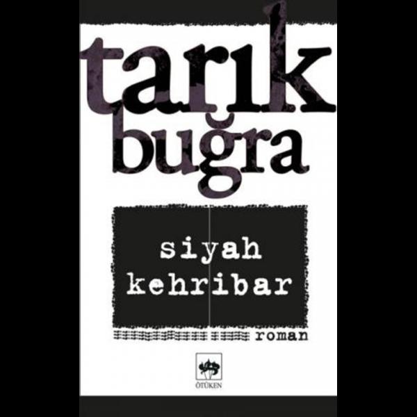Siyah Kehribar - Tarık Buğra