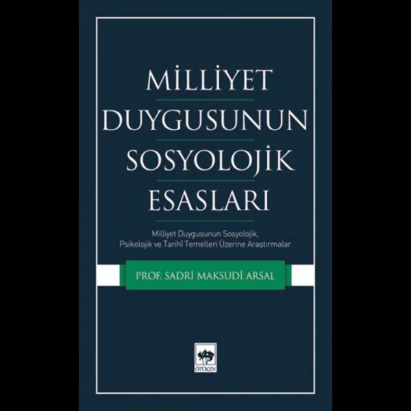 Milliyet Duygusunun Sosyolojik Esasları - Sadri Maksudi Arsal