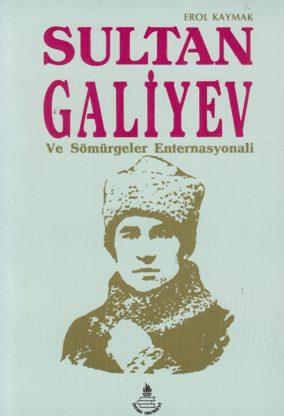 Sultan Galiyev - Erol Kaymak