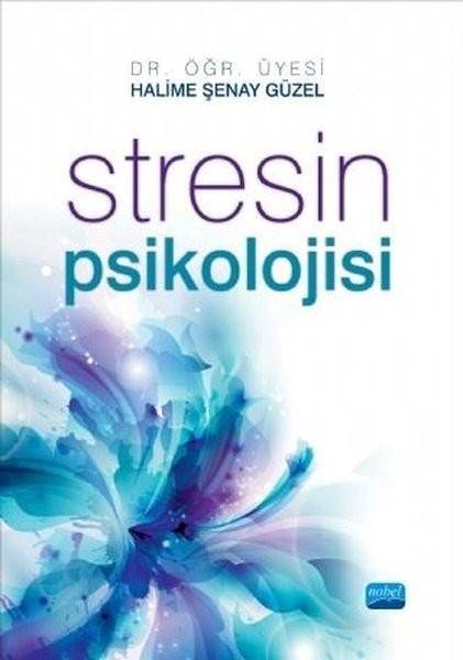 Stresin Psikolojisi - Halime Şenay Güzel