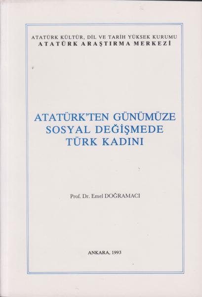 Atatürk'ten Günümüze Sosyal Değişmede Türk Kadını - Emel Doğramacı