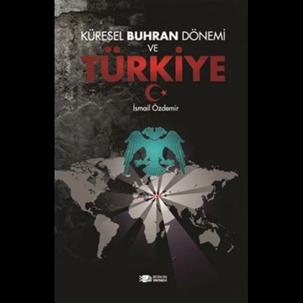 Küresel Buhran Dönemi ve Türkiye - İsmail Özdemir