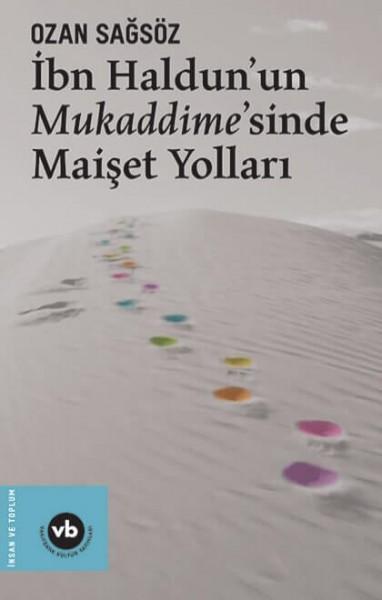 İbn Haldun'un Mukkadime'sinde Maişet Yolları - Ozan Sağsöz