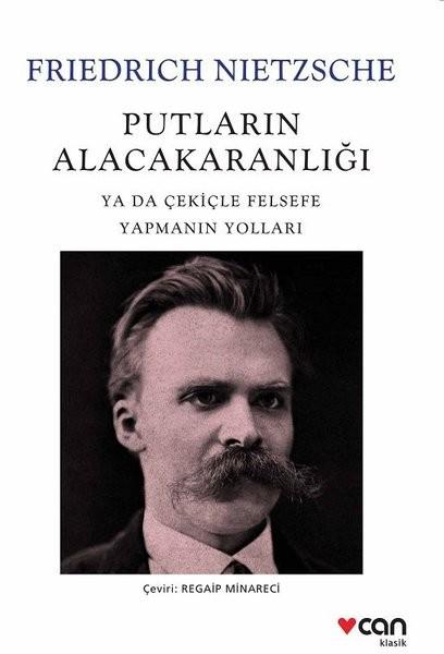 Putların Alacakaranlığı - Friedrich Nietzsche