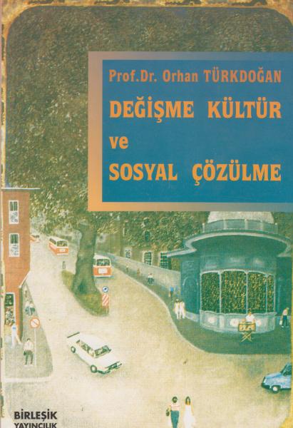 Değişme Kültür ve Sosyal Çözülme - Orhan Türkdoğan