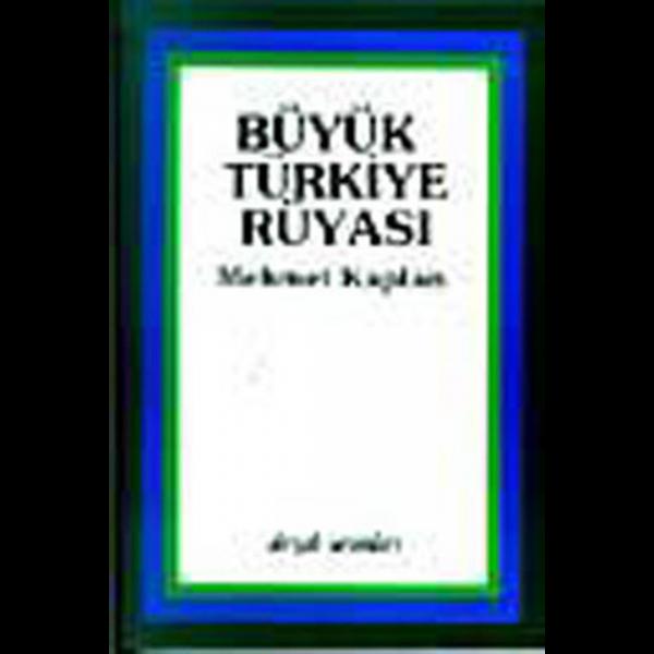 Büyük Türkiye Rüyası - Mehmet Kaplan