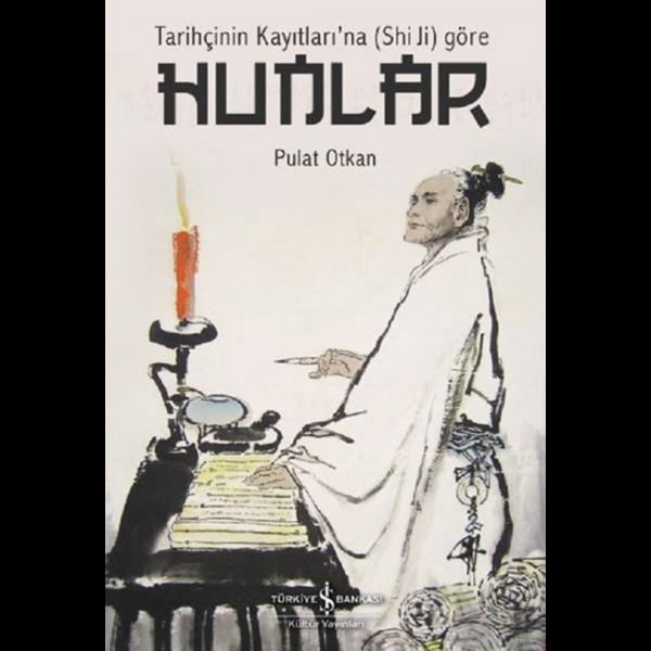 Tarihçinin Kayıtları'na (Shi Ji) göre Hunlar - Pulat Otkan