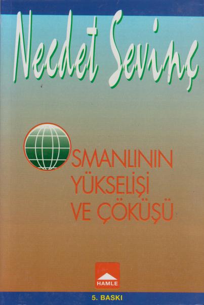 Osmanlının Yükselişi ve Çöküşü - Necdet Sevinç