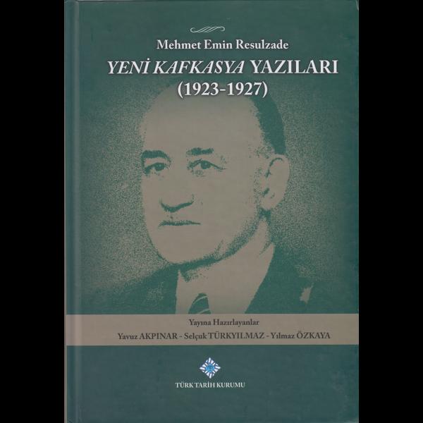 Yeni Kafkasya Yazıları - Mehmet Emin Resulzade