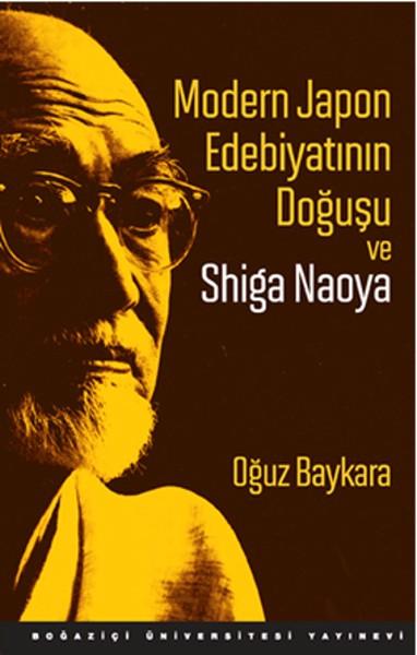 Modern Japon Edebiyatının Doğuşu ve Shiga Naoya - Oğuz Baykara