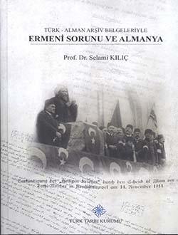 Türk Alman Arşiv Belgeleriyle Ermeni Sorunu ve Almanya - Selami Kılıç