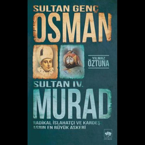 Sultan Genç Osman Sultan IV. Murad - Yılmaz Öztuna
