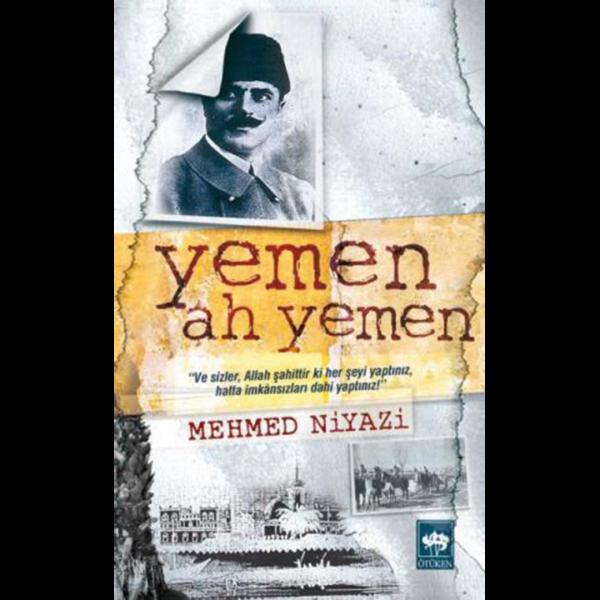 Yemen! Ah Yemen! - Mehmed Niyazi