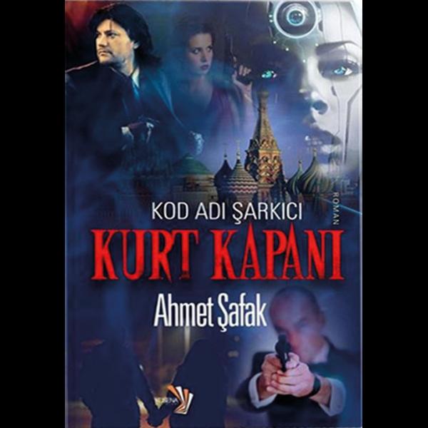 Kurt Kapanı - Ahmet Şafak