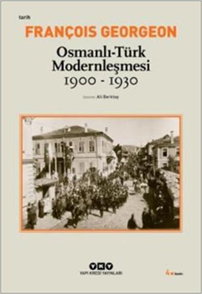 Osmanlı-Türk Modernleşmesi - François Georgeon