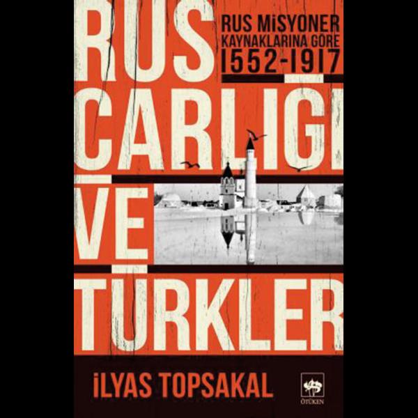 Rus Carlığı ve Türkler - İlyas Topsakal