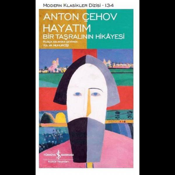 Hayatım Bir Taşralının Hikayesi - Anton Pavloviç Çehov