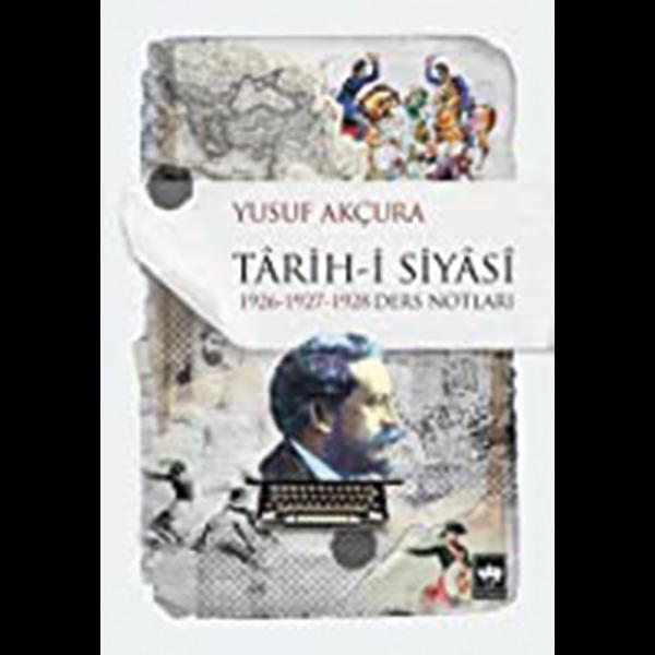 Tarihi Siyasi 1926-1927-1928 Ders Notları - Yusuf Akçura