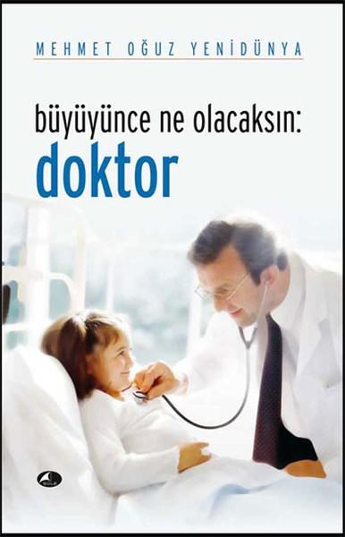 Büyüyünce Ne Olacaksın: Doktor - Mehmet Oğuz Yenidünya