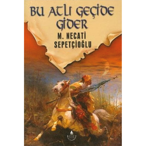 Bu Atlı Geçide Gider - Mustafa Necati Sepetçioğlu