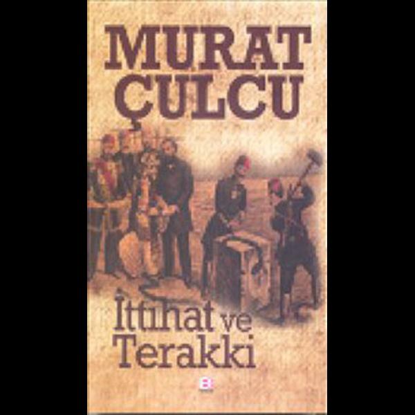 İttihat ve Terakki - Murat Çulcu
