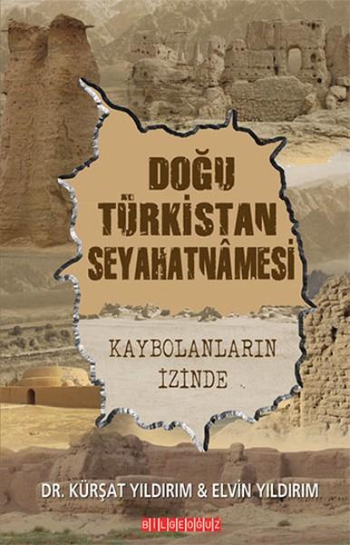 Doğu Türkistan Seyahatnamesi - Kürşat Yıldırım - Elvin Yıldırım