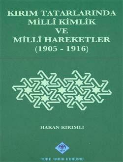 Kırım Tatarlarında Milli Kimlik ve Milli Hareketler - Hakan Kırımlı