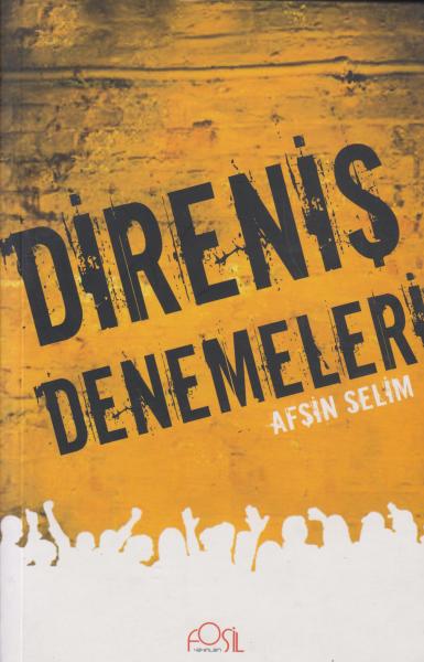 Direniş Denemeleri - Afşin Selim