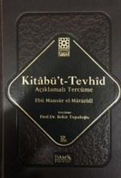 Kitâbü't-Tevhid (Açıklamalı Tercümesi) - Maturidi