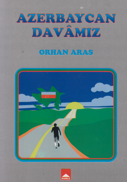 Azerbaycan Davamız - Orhan Aras