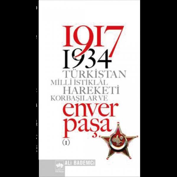 1917-1934 Türkistan Milli İstiklal Hareketi Korbaşılar ve Enver Paşa 2 Cilt - Ali Bademci