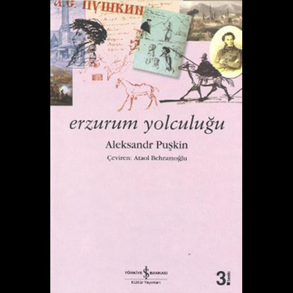 Erzurum Yolculuğu - Aleksandr Sergeyeviç Puşkin
