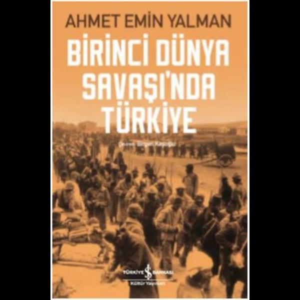 Birinci Dünya Savaşı'nda Türkiye - Ahmet Emin Yalman