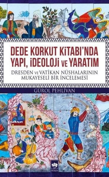 Dede Korkut Kitabı'nda Yapı, İdeoloji ve Yaratım -Gürol Pehlivan