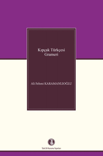 Kıpçak Türkçesi Grameri - Ali Fehmi Karamanlıoğlu