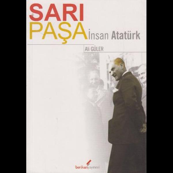 Sarı Paşa İnsan Atatürk - Ali Güler