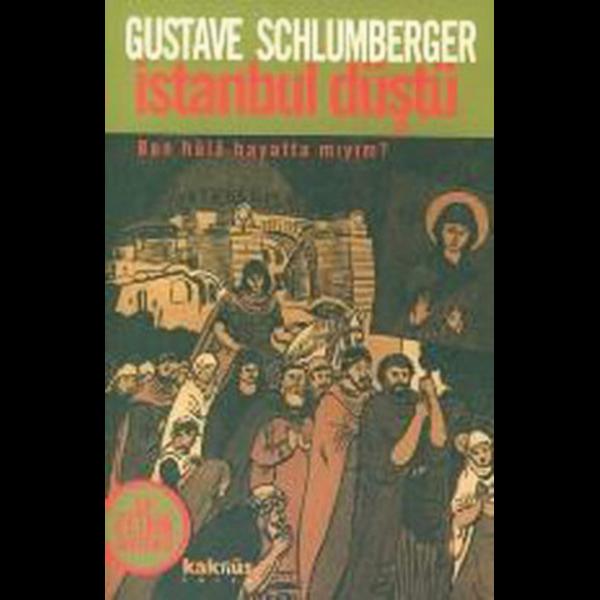 İstanbul Düştü - Gustave Schlumberger